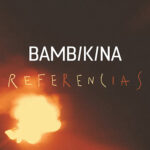 "BambiKina: ""Referencias"" (Mad Moon Music)"