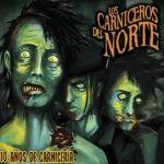 """Los Carniceros Del Norte: """"10 Años De Carnicería"""" (GOR Diskak)"""