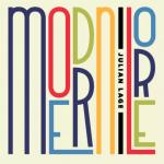 "Julian Lage: ""Modern Lore"" (Mack Avenue / Distrijazz)"