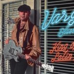 "Vargas Blues Band: ""King Of Latin Blues"" (Warner Music)"