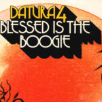 "Datura 4: ""Blessed Is The Boogie"" (Alive Natural Sound Records / Everlasting)"
