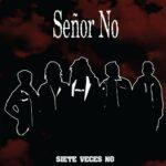 "Señor No: ""Siete Veces No"" (Folc Records)"