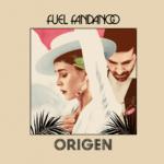 """Fuel Fandango: """"Origen"""" (DRO / Warner Music)"""