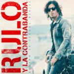 """Rulo Y La Contrabanda: """"Basado En Hechos Reales"""" (DRO / Warner Music)"""