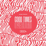 "Danger: ""Good Times Overload"" (Family Spree Recordings)"