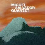 "Miguel Salvador Quartet: ""Hamar Urte Geroago – Diez Años Después"" (Errabal Jazz / Hotsak)"