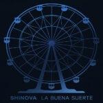 Shinova: «La Buena Suerte» (DRO /Warner Music)